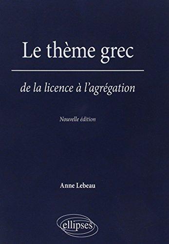 Le Thème Grec de la Licence à l'Agrégation