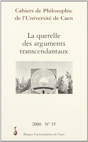 Cahiers de Philosophie de l'Universit de Caen, N 35/2000. la Querell E des Arguments Transcendantau