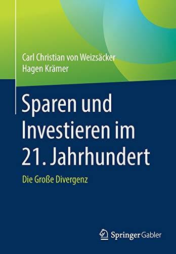 Sparen und Investieren im 21. Jahrhundert: Die Große Divergenz