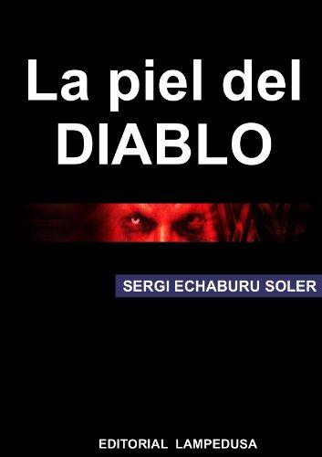 LA PIEL DEL DIABLO por Sergi Echaburu Soler