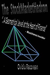 The StockMarketHedron: The Geometrical Jewel at the Heart of Finance by Ovidiu Racorean (2015-01-21)