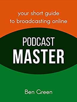 Podcast Master by [Green, Ben]
