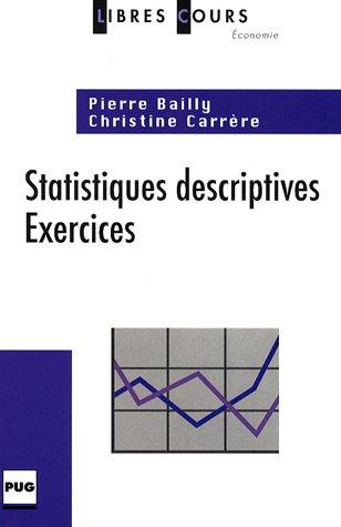 Statistiques descriptives : Exercices par Pierre Bailly, Christine Carrère