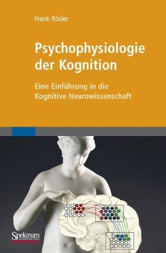 Psychophysiologie der Kognition: Eine Einführung in die Kognitive Neurowissenschaft