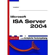 Microsoft ISA Server 2004: Leitfaden für Installation, Einrichtung und Wartung