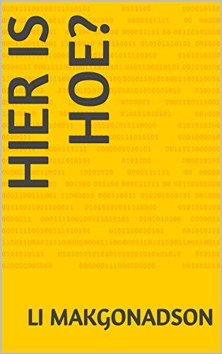 Hier is hoe? (Dutch Edition) por Li Makgonadson