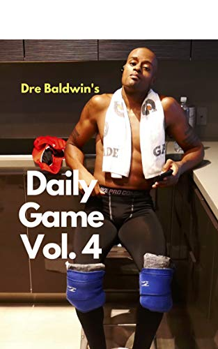 Dre Baldwin's Daily Game Vol. 4 (Dre Baldwin Daily Game) (English Edition) por Dre Baldwin