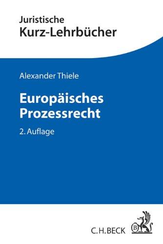Europäisches Prozessrecht: Verfahrensrecht vor dem Gerichtshof der Europäischen Union