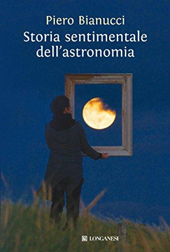 Storia sentimentale dell'astronomia (Il Cammeo)