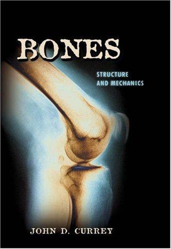 Bones: Structure and Mechanics by John D. Currey (2002-06-30)