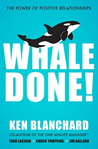 Whale Done!: The Power of Positive Relationships (English Edition) por Ken Blanchard