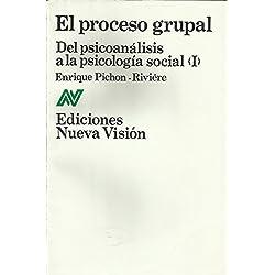 El proceso grupal (Coleccion Psicologia Contemporanea)
