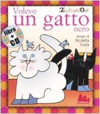 Volevo un gatto nero. Con CD Audio