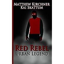 Red Rebel: Urban Legend: Book 1: Volume 1