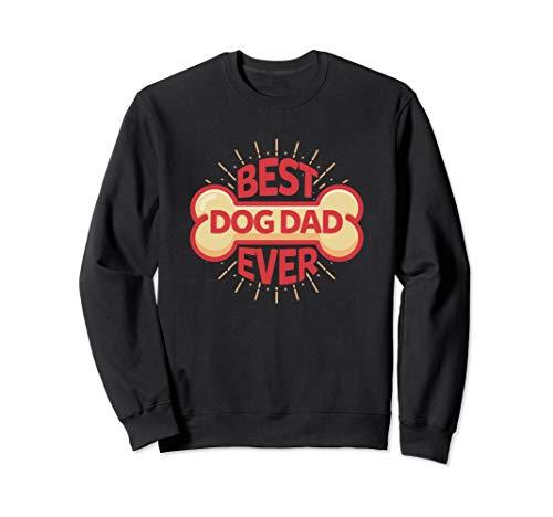 Best Dog Dad Ever Dog Lovers Bone Dog Daddy Sweatshirt -