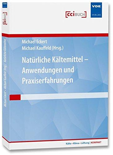 Natürliche Kältemittel – Anwendungen und Praxiserfahrungen (Kälte · Klima · Lüftung | KOMPAKT)
