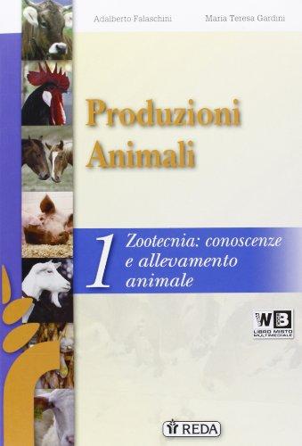 Corso di produzioni animali. Per gli Ist. tecnici e professionali. Con e-book. Con espansione online: 1