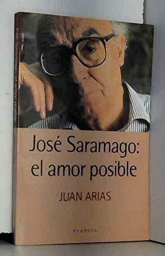 Jose Saramago: El Amor Posible por Juan Arias