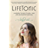 LifeTonic: A Modern Toolkit to Help You Heal Your Life and Soothe Your Soul