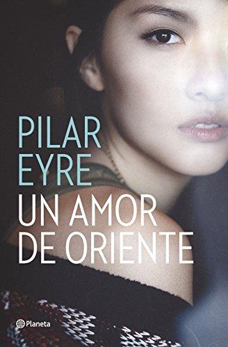 Un amor de Oriente por Pilar Eyre