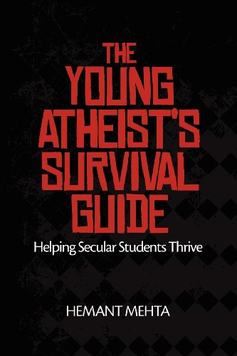 The Young Atheist's Survival Guide: Helping Secular Students Thrive por Hemant Mehta