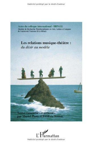 Les relations musique-théâtre : du désir au modèle