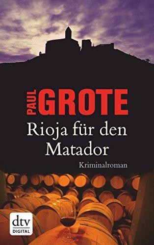 Rioja für den Matador: Kriminalroman