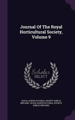 Journal Of The Royal Horticultural Society, Volume 9