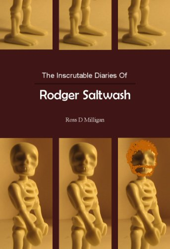 The Inscrutable Diaries Of Rodger Saltwash
