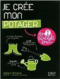 Je crée mon potager en un week-end de HUBERT FONTAINE ,VANESSA CORLAY (Illustrations) ( 8 mars 2012 )