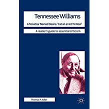Tennessee Williams - A Streetcar Named Desire/Cat on a Hot Tin Roof (Readers' Guides to Essential Criticism)