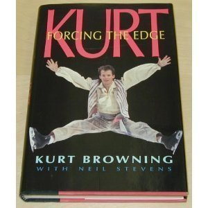 Kurt: Forcing the Edge por Kurt Browning