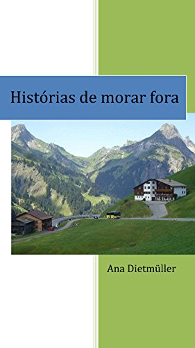 Histórias de morar fora (Portuguese Edition)