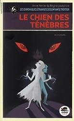 Le Chien des Ténèbres - Les chroniques étranges des enfants Trotter T.2