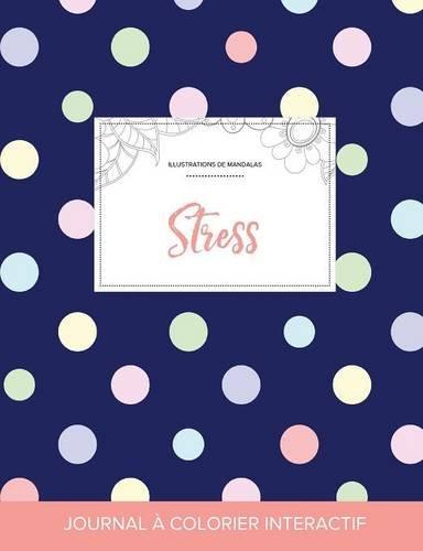 Journal de Coloration Adulte: Stress (Illustrations de Mandalas, Pois)