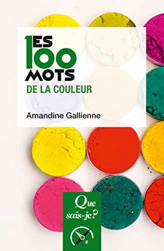 Les 100 mots de la couleur par Amandine Gallienne