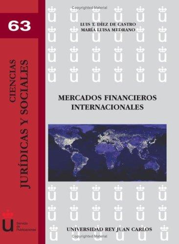 Mercados Financieros Internacionales (Ciencias Jur¡dicas y Sociales) por Luis D¡ez de Castro