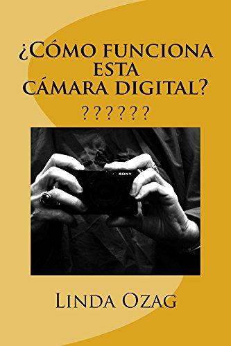 Descargar Libro ¿Cómo funciona esta cámara digital? de Linda Ozag