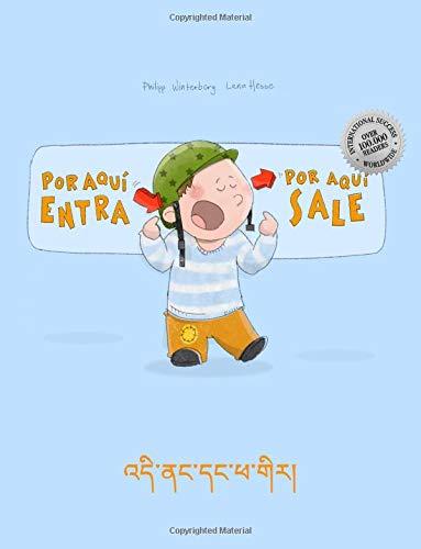 ¡Por aqui entra, Por aqui sale! Di nang dang pha gir!: Libro infantil ilustrado español-tibetano (Edición bilingüe)
