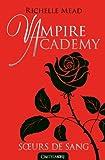 Telecharger Livres Vampire Academy T01 Soeurs de sang (PDF,EPUB,MOBI) gratuits en Francaise