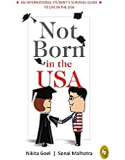 Not Born in the USA An International Students Survival Guid