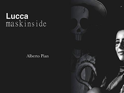 Lucca. Mask Inside. (Italian Edition)