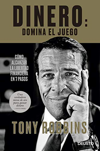 Dinero: domina el juego: Cómo alcanzar la libertad financiera en 7 pasos de Tony Robbins