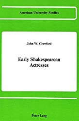 Early Shakespearean Actresses (American University Studies Series 4: English Language and Literature)