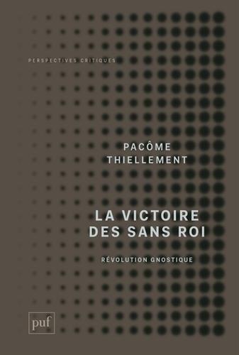 La victoire des Sans Roi : Révolution Gnostique