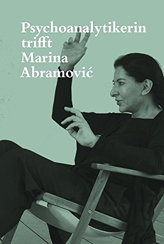 Psychoanalytikerin trifft Marina Abramović: Künstlerin trifft Jeannette Fischer