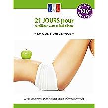 21 jours pour recalibrer votre métabolisme -La Cure Originale-: (édition française) (Die 21-Tage Stoffwechselkur t. 5) (French Edition)