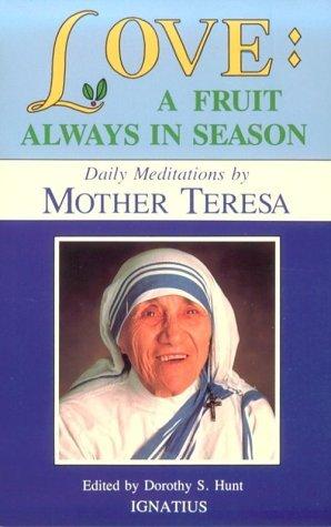 Love: A Fruit Always in Season by Mother Teresa of Calcutta (December 01,1987)