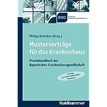 Musterverträge für das Krankenhaus: Praxishandbuch der Bayerischen Krankenhausgesellschaft