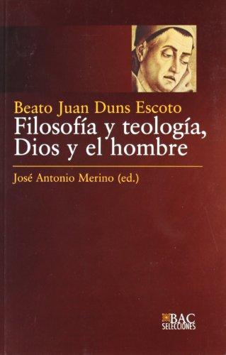 Filosofía y teología. Dios y el hombre (BAC SELECCIONES) por Beato Juan Duns Escoto